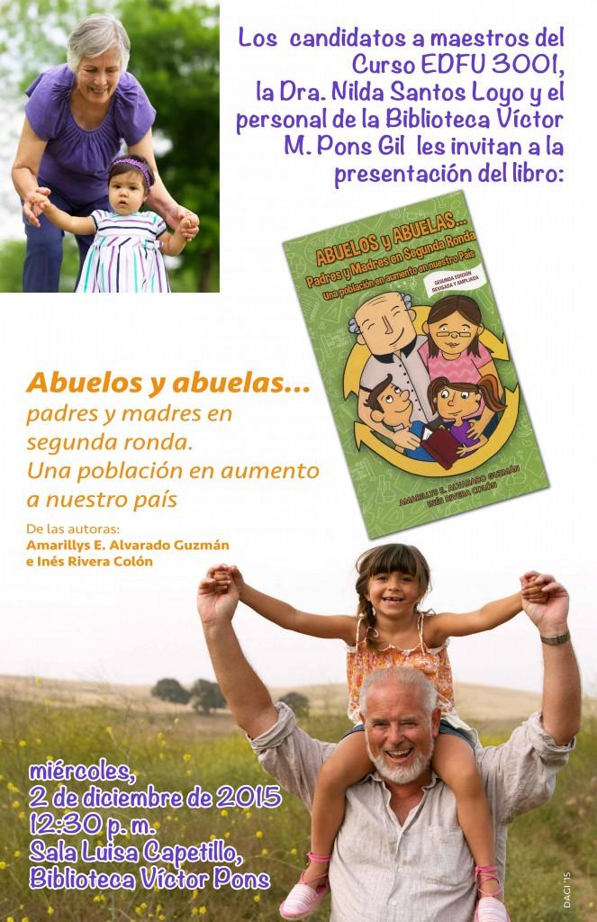 Promoción a la actividad de presentación del libro Abuelos y abuales...padres y madres en segunda ronda. Una población en aumento a nuestro país.