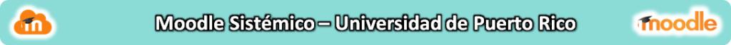 Imagen de banner para acceder al Moodle Sistématico UPR